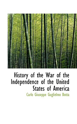 History of the War of the Independence of the United States of America - Botta, Carlo Giuseppe Guglielmo