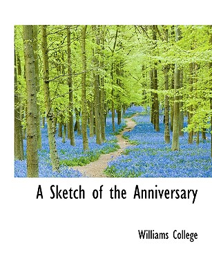A Sketch of the Anniversary - Williams College, College (Creator)