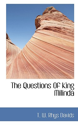 The Questions of King Milinda - Davids, T W Rhys