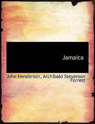 Jamaica - Henderson, John, and Forrest, Archibald Stevenson
