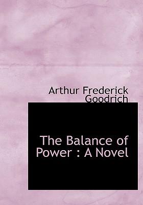 The Balance of Power - Goodrich, Arthur Frederick