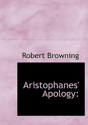 Aristophanes' Apology - Browning, Robert