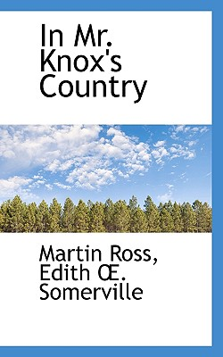 In Mr. Knox's Country - Ross, Martin, and Somerville, Edith Onone