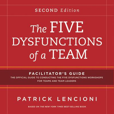 The Five Dysfunctions of a Team: Facilitator's Guide Set - Lencioni, Patrick