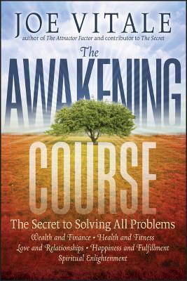 The Awakening Course: The Secret to Solving All Problems - Vitale, Joe