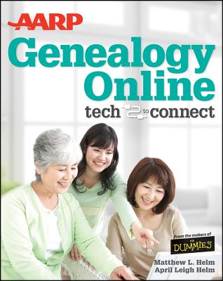 AARP Genealogy Online: Tech to Connect - Helm, April Leigh, and Helm, Matthew L