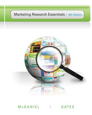 Marketing Research Essentials - McDaniel, Carl, Jr., and Gates, Roger