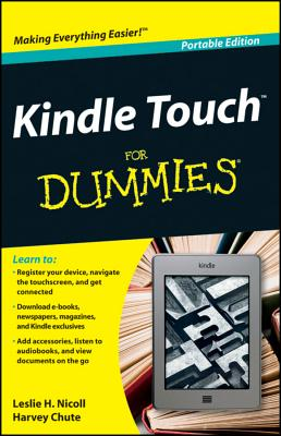 Kindle Touch for Dummies Portable Edition - Chute, Harvey, and Nicoll, Leslie