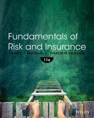 Fundamentals of Risk and Insurance - Vaughan, Emmett J, and Vaughan, Therese M