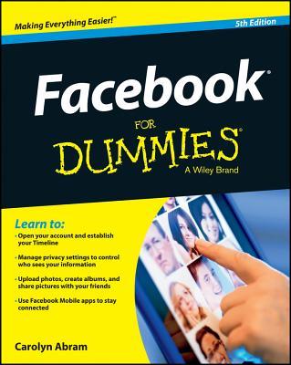 Facebook for Dummies - Abram, Carolyn