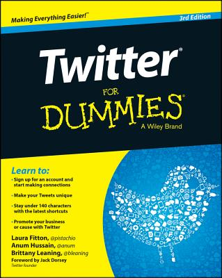 Twitter for Dummies - Fitton, Laura, and Hussain, Anum, and Leaning, Brittany
