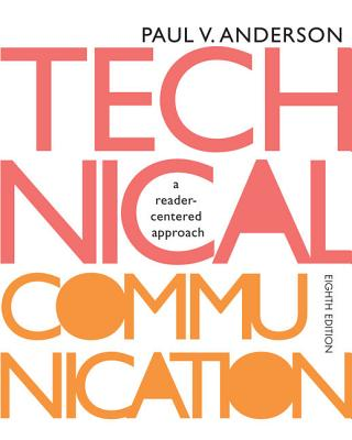 Technical Communication: A Reader-Centered Approach - Anderson, Paul V