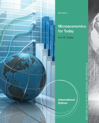 Microeconomics for Today - Tucker, Irvin B.
