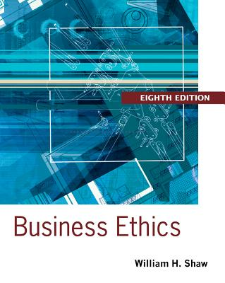Business Ethics - Shaw, William H