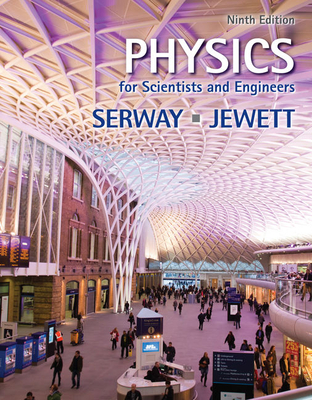 Physics for Scientists and Engineers - Serway, Raymond A, and Jewett, John W, Jr.