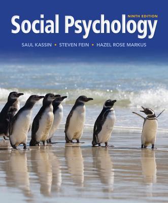 Social Psychology - Kassin, Saul M., and Fein, Steven, and Markus, Hazel