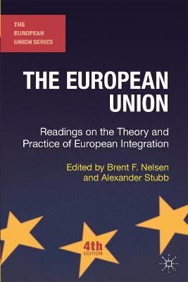 The European Union: Readings on the Theory and Practice of European Integration - Nelsen, Brent F. (Editor), and Stubb, Alexander C-.G. (Editor)