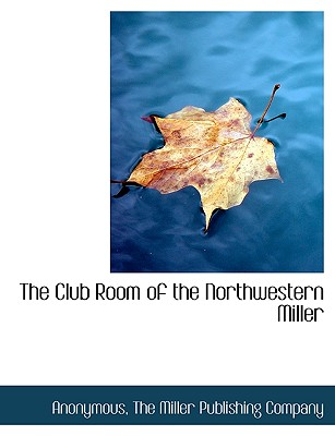 The Club Room of the Northwestern Miller - Anonymous, and The Miller Publishing Company, Miller Publishing Company (Creator)