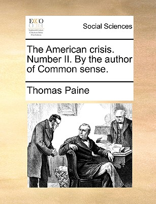 The American Crisis. Number II. by the Author of Common Sense. - Paine, Thomas