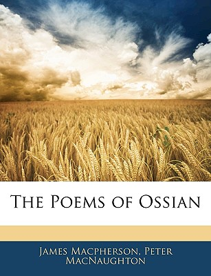 The Poems of Ossian - MacPherson, James, and Macnaughton, Peter