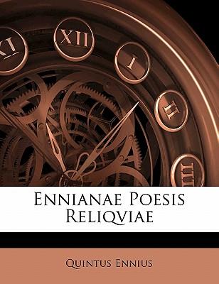 Ennianae Poesis Reliqviae - Ennius, Quintus
