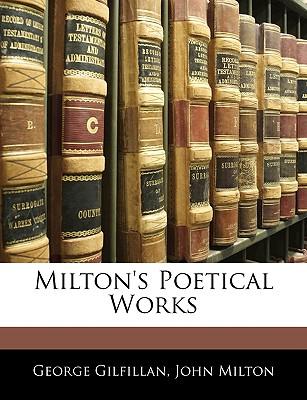 Milton's Poetical Works - Gilfillan, George, and Milton, John