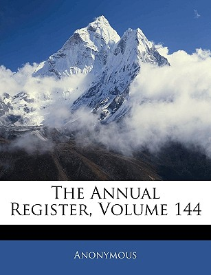 The Annual Register, Volume 144 - Anonymous