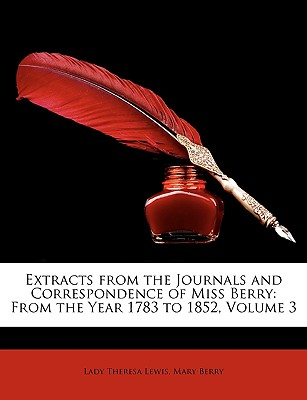Extracts from the Journals and Correspondence of Miss Berry: From the Year 1783 to 1852, Volume 3 - Lewis, Lady Theresa, and Berry, Mary, Dr.