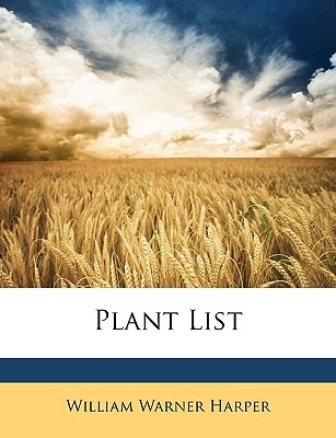 Plant List - Harper, William Warner