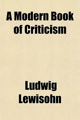 A modern book of criticism - Lewisohn, Ludwig