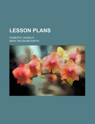Lesson Plans; Domestic Animals - Beckwith, Mary Helen