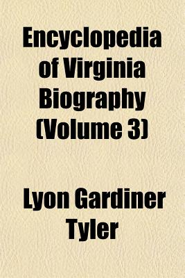 Encyclopedia of Virginia Biography - Tyler, Lyon Gardiner