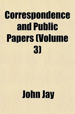 Correspondence and Public Papers (Volume 4) - Jay, John
