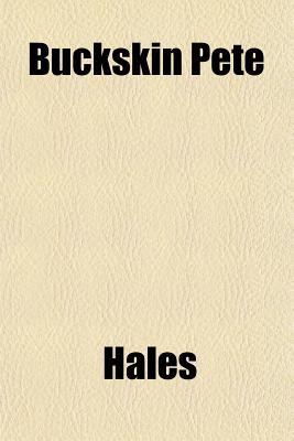 Buckskin Pete - Hales, A G 1870
