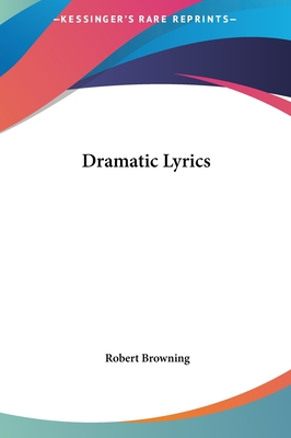 Dramatic Lyrics - Browning, Robert