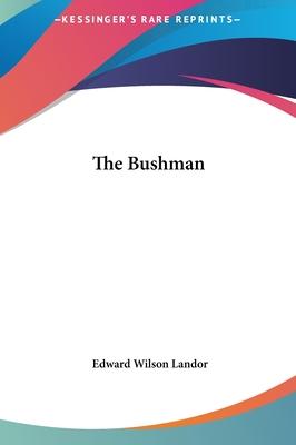 The Bushman - Landor, Edward Wilson