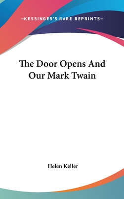 The Door Opens and Our Mark Twain - Keller, Helen