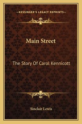 Main Street: The Story of Carol Kennicott - Lewis, Sinclair