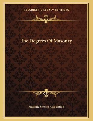 The Degrees of Masonry - Masonic Service Association