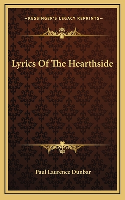 Lyrics of the Hearthside - Dunbar, Paul Laurence