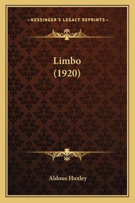 Limbo (1920) Limbo (1920) - Huxley, Aldous