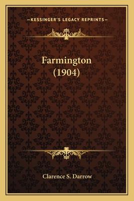 Farmington (1904) Farmington (1904) - Darrow, Clarence S
