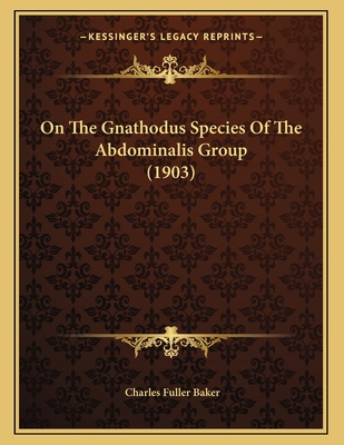 On the Gnathodus Species of the Abdominalis Group (1903) - Baker, Charles Fuller