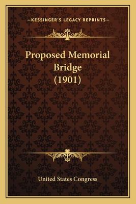 Proposed Memorial Bridge (1901) - United States Congress