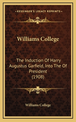 Williams College: The Induction of Harry Augustus Garfield, Into the of President (1908) - Williams College