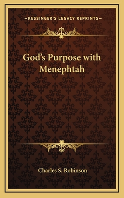 God's Purpose with Menephtah - Robinson, Charles S