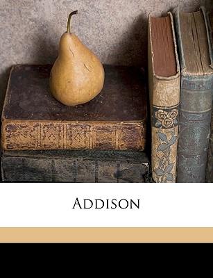 Addison - Macaulay, Thomas Babington, and Eaton, Margaret Abbott