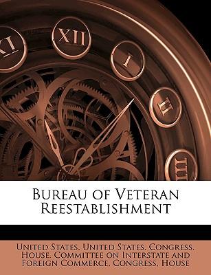Bureau of Veteran Reestablishment - United States, United States Congress (Creator)