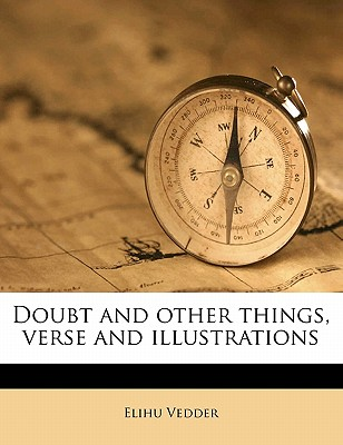 Doubt and Other Things, Verse and Illustrations - Vedder, Elihu