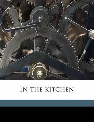 In the Kitchen - Miller, Elizabeth Smith